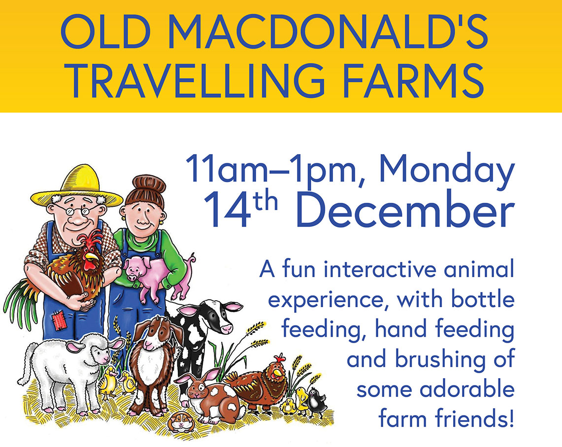 Old Macdonald's travelling farms, 11am- 1pm on Monday 14 December